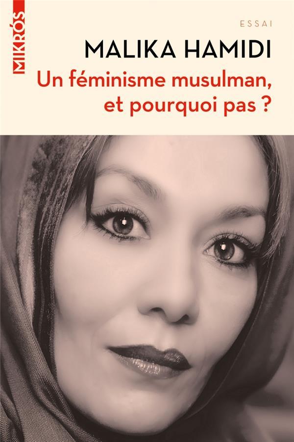 UN FEMINISME MUSULMAN, ET POURQUOI PAS ? HAMIDI MALIKA AUBE NOUVELLE