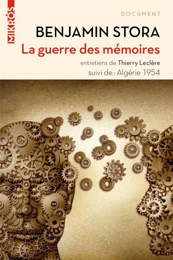 LA GUERRE DES MEMOIRES  -  ALGERIE 1954 STORA BENJAMIN AUBE NOUVELLE