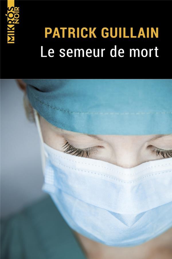 LE SEMEUR DE MORT