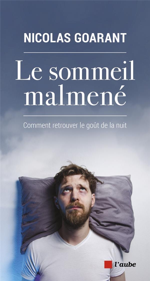 LE SOMMEIL MALMENE GOARANT NICOLAS AUBE NOUVELLE