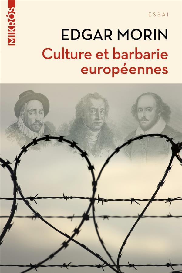 CULTURE ET BARBARIE EUROPEENNES MORIN EDGAR AUBE NOUVELLE