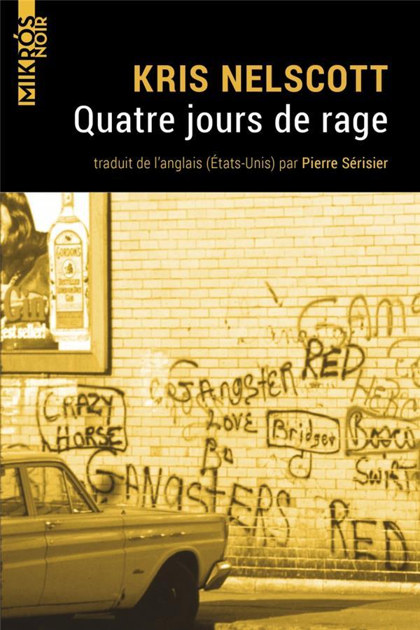 QUATRE JOURS DE RAGE NELSCOTT, KRIS AUBE NOUVELLE