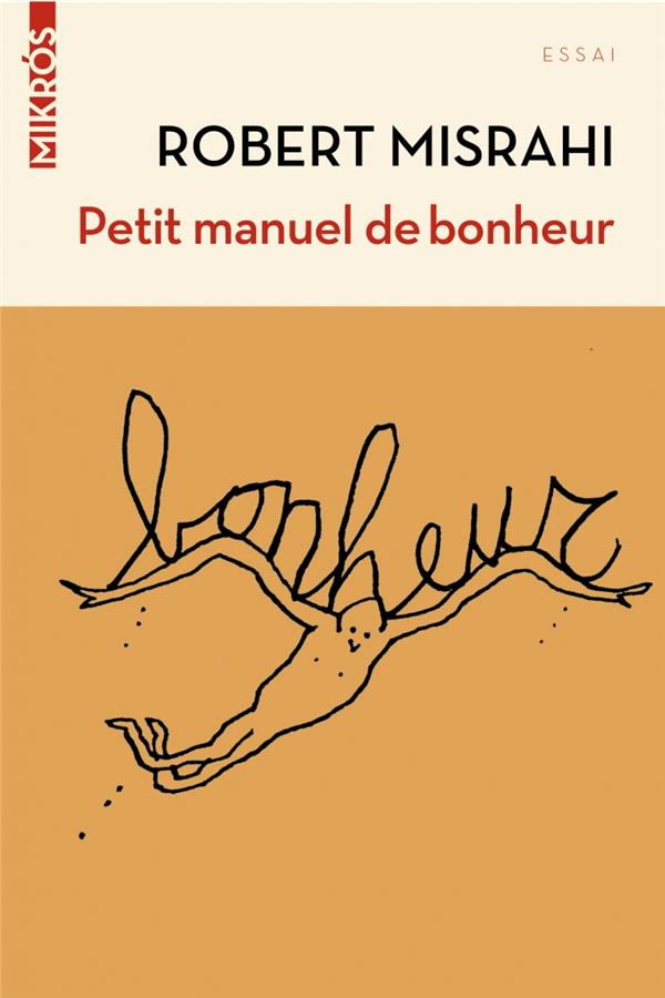 PETIT MANUEL DE BONHEUR A L'USAGE DES ENTREPRENEURS... ET DES AUTRES