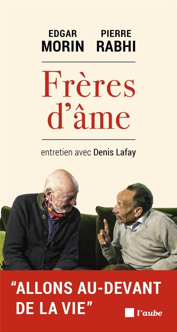FRERES D'AME  -  ENTRETIENS AVEC DENIS LAFAY