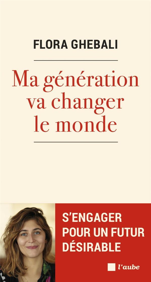 MA GENERATION VA CHANGER LE MONDE GHEBALI FLORA AUBE NOUVELLE