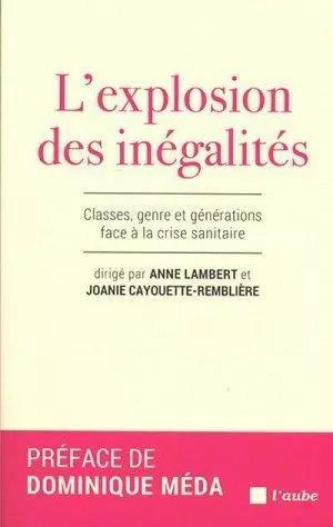 L'EXPLOSION DES INEGALITES  -  CLASSES, GENRE ET GENERATIONS FACE A LA CRISE SANITAIRE LAMBERT/MEDA AUBE NOUVELLE