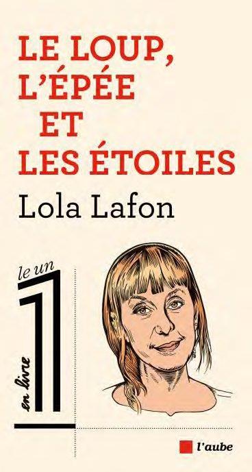 LE LOUP, L'EPEE ET LES ETOILES LAFON LOLA AUBE NOUVELLE