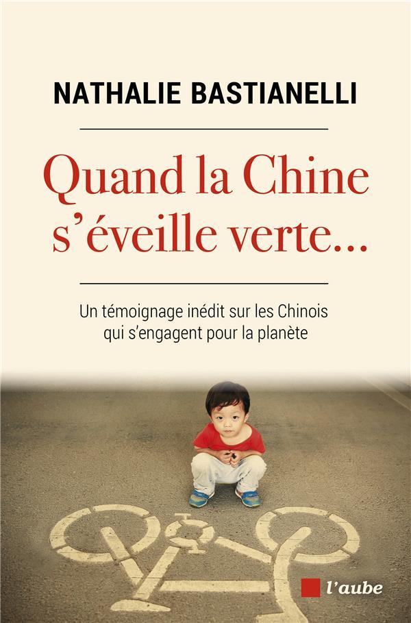 QUAND LA CHINE S'EVEILLE VERTE... UN TEMOIGNAGE INEDIT SUR LES CHINOIS QUI S'ENGAGENT POUR LA PLANETE