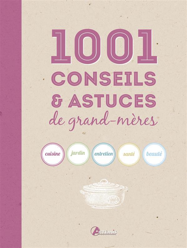 1001 CONSEILS ET ASTUCES DE GRANDMERE COLLECTIF Artémis