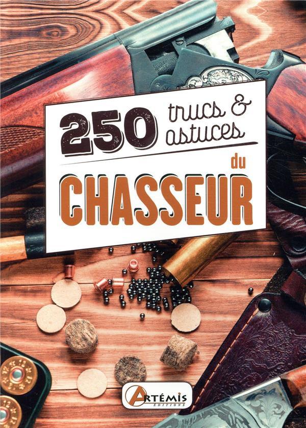 250 TRUCS ET ASTUCES DU CHASSEUR  ARTEMIS