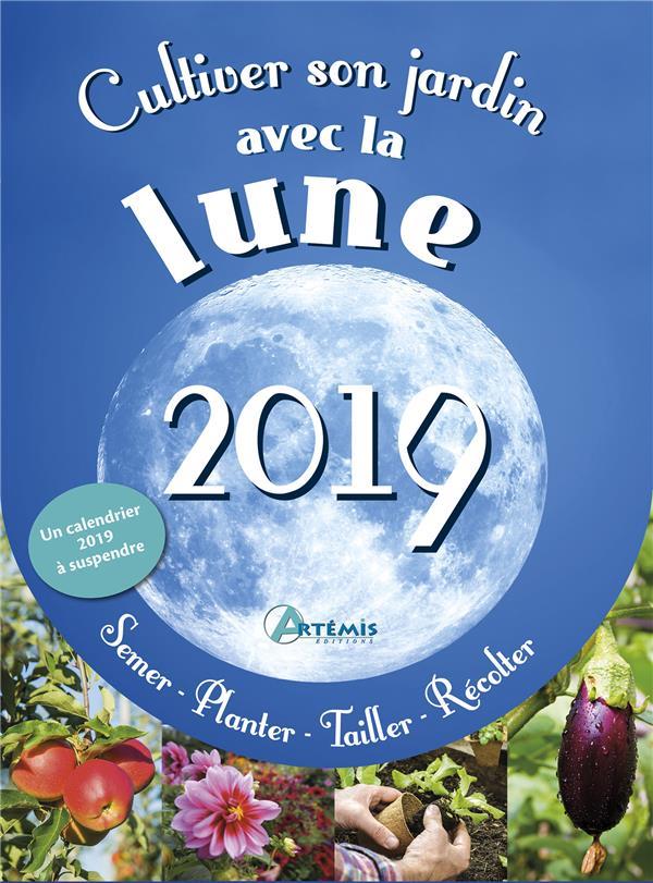 CULTIVER SON JARDIN AVEC LA LUNE 2019 COLLECTIF ARTEMIS
