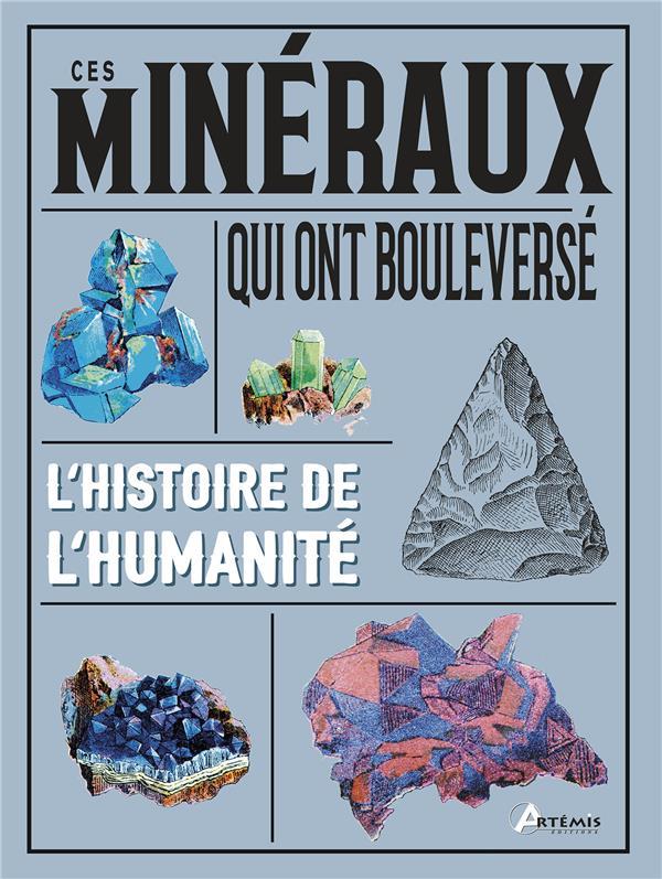 CES MINERAUX QUI ONT BOULEVERSE L'HISTOIRE DE L'HUMANITE  ARTEMIS