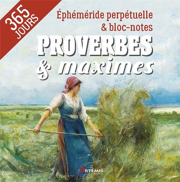 PROVERBES & MAXIMES - EPHEMERIDE BLOC-NOTES