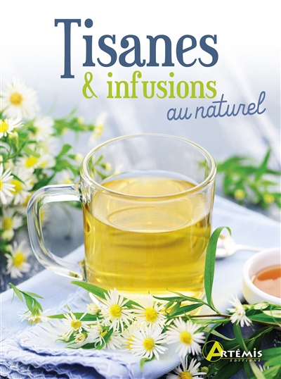 TISANES & INFUSIONS AU NATUREL COLLECTIF ARTEMIS