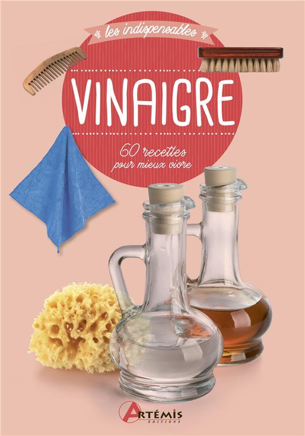VINAIGRE  -  60 RECETTES POUR MIEUX VIVRE