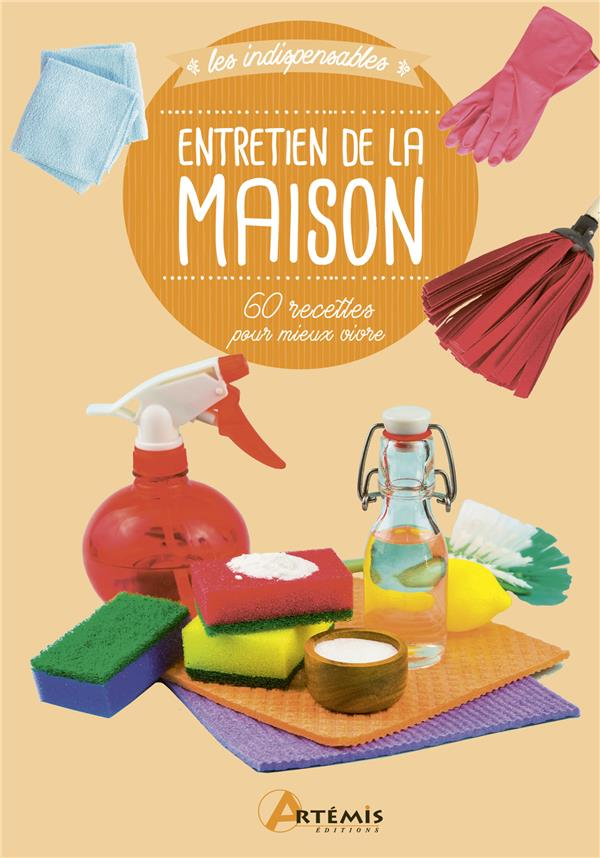 ENTRETIEN DE LA MAISON  -  60 RECETTES POUR MIEUX VIVRE