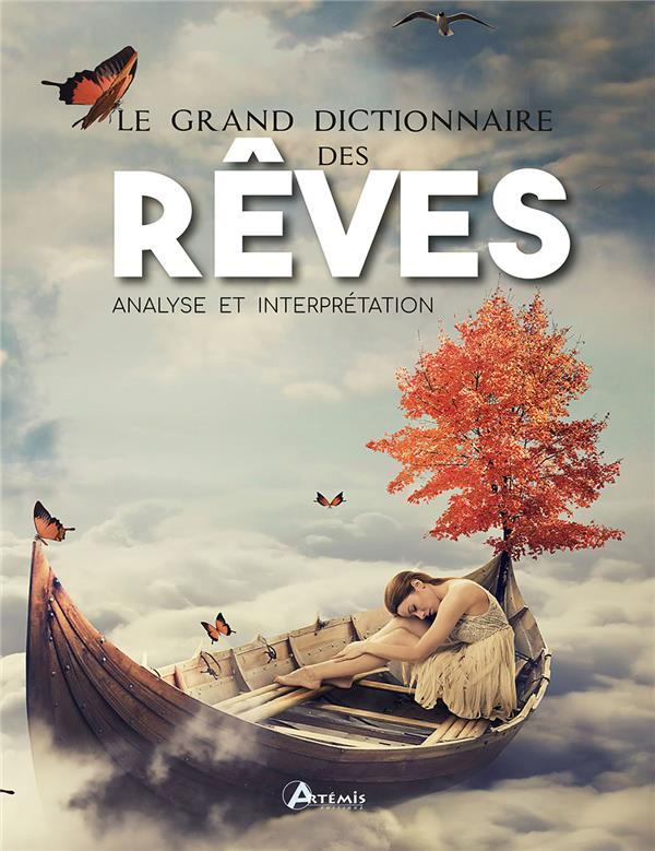 LE GRAND DICTIONNAIRE DES REVES  -  ANALYSE ET INTERPRETATION