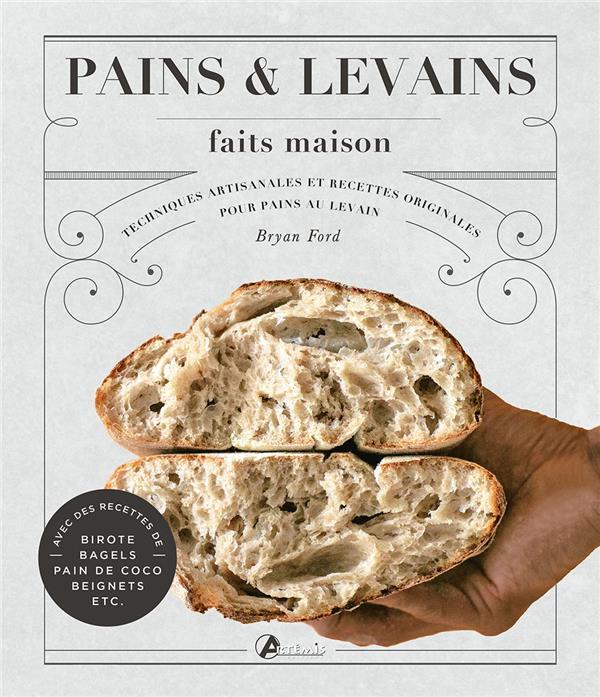 PAINS & LEVAINS FAITS MAISON BRYAN FORD ARTEMIS