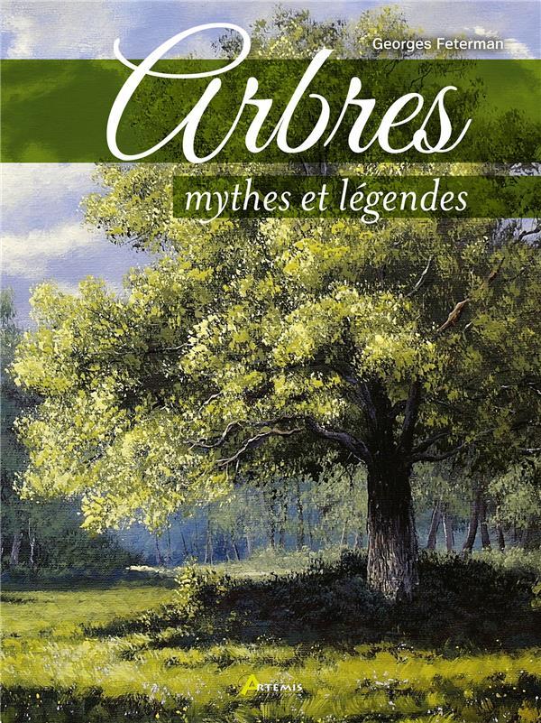 ARBRES, MYTHES ET REALITES FETERMAN GEORGES ARTEMIS