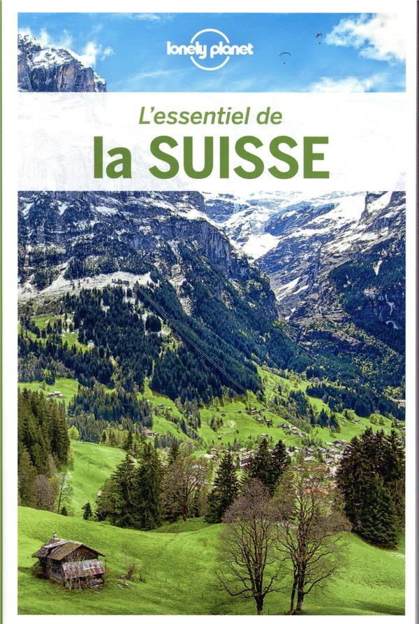 L'ESSENTIEL DE LA SUISSE 3ED  LONELY PLANET