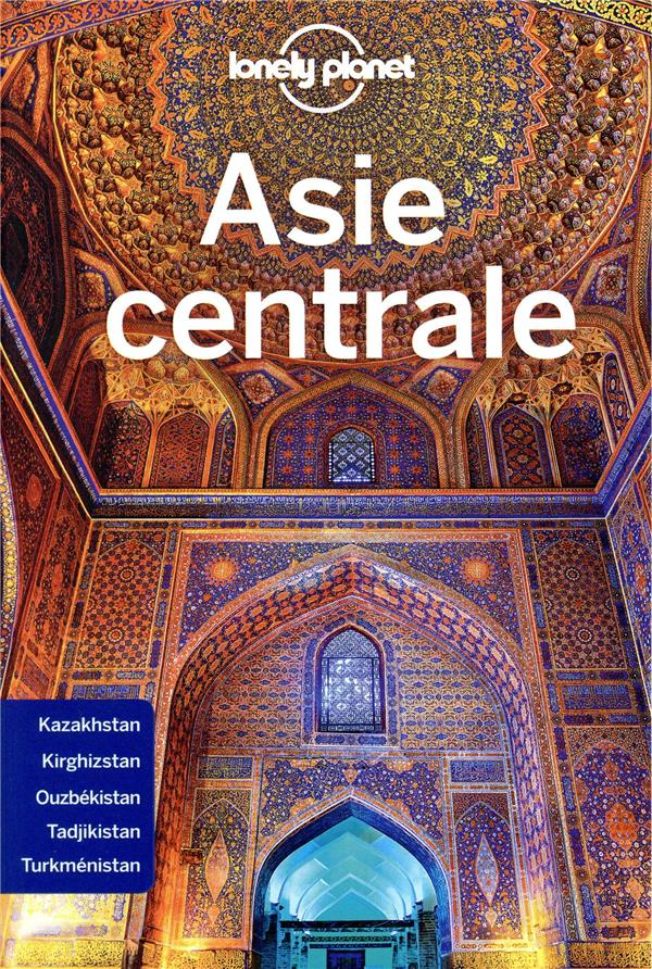 ASIE CENTRALE 5ED  LONELY PLANET