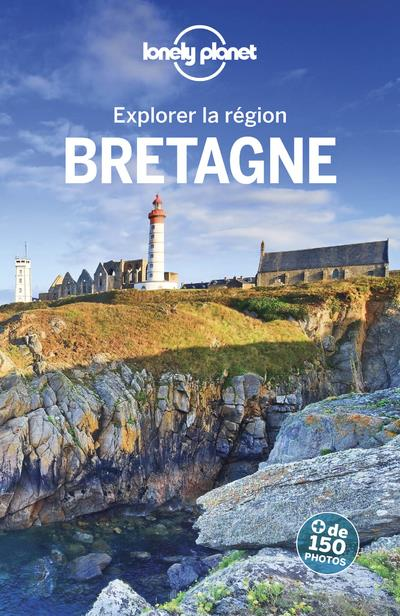 EXPLORER LA REGION BRETAGNE 4E COLLECTIF LONELY PLANET