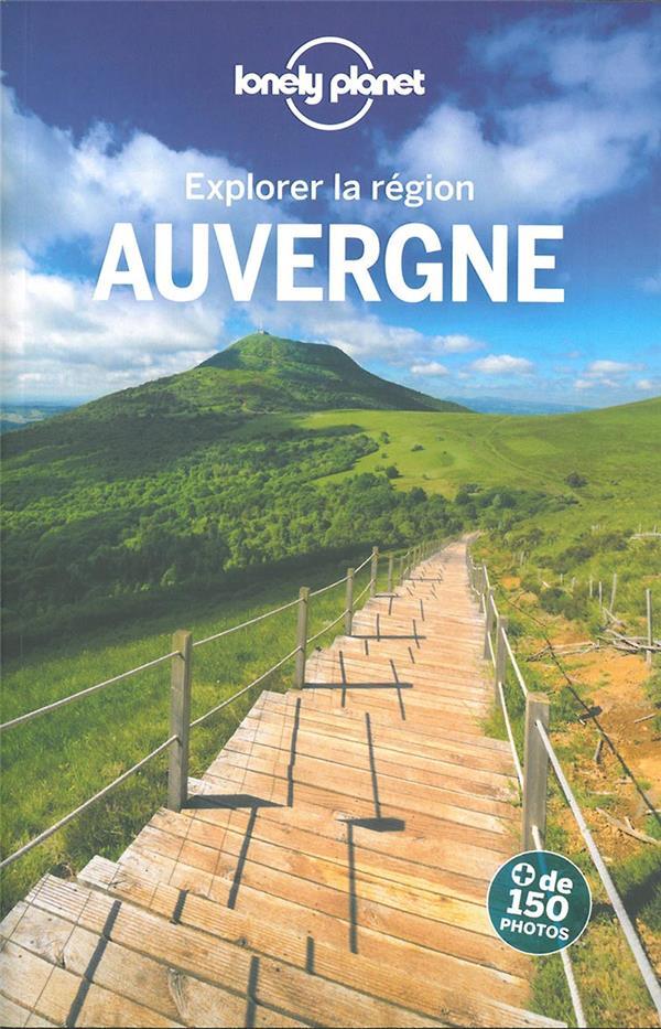 EXPLORER LA REGION AUVERGNE 1E DELABROY/DEROUARD LONELY PLANET