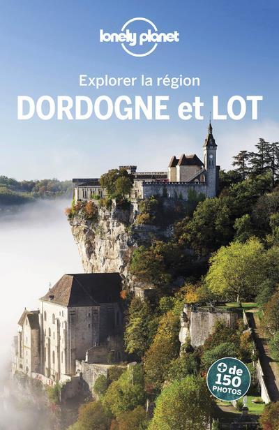 EXPLORER LA REGION DORDOGNE ET ANGOT/CIRENDINI LONELY PLANET