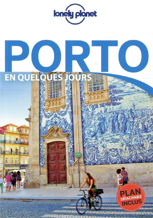 PORTO EN QUELQUES JOURS 2ED  LONELY PLANET