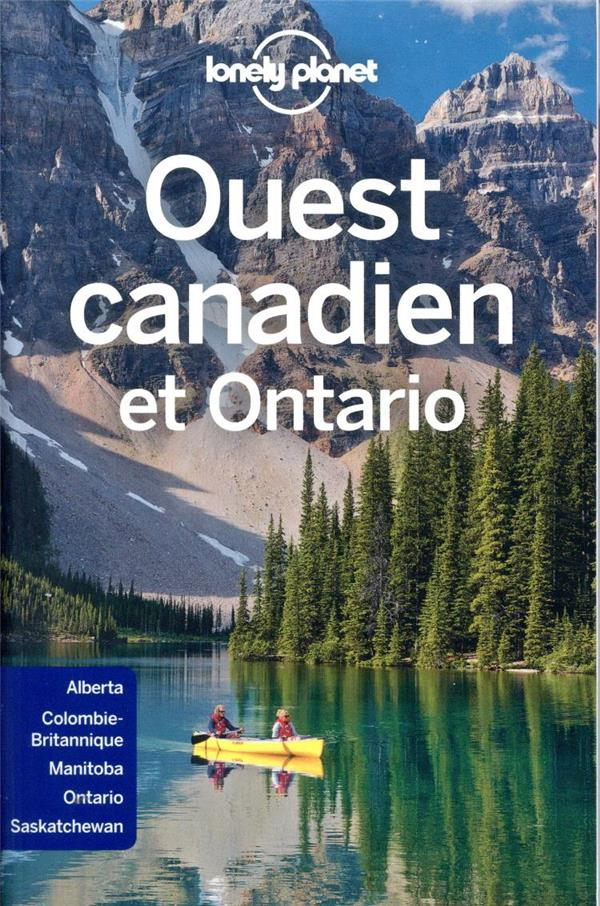 OUEST CANADIEN ET PNTARIO (5E EDITION) COLLECTIF LONELY PLANET LONELY PLANET