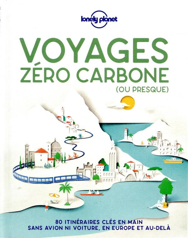 VOYAGE ZERO CARBONE LONELY PLANET LONELY PLANET