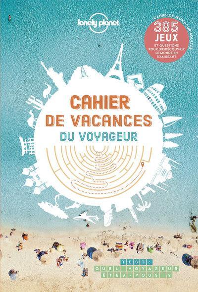 CAHIER DE VACANCES DU VOYAGEUR LONELY PLANET LENOIR ALEXANDRE LONELY PLANET