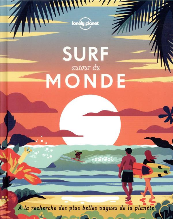 SURF AUTOUR DU MONDE (EDITION 2020) LONELY PLANET LONELY PLANET