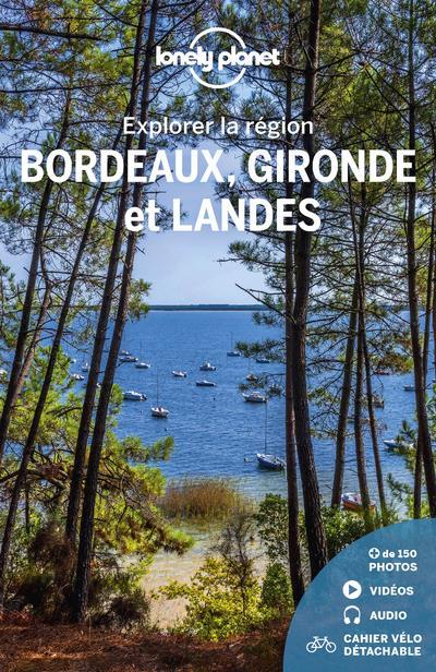 EXPLORER LA REGION  -  BORDEAUX, GIRONDE ET LANDES (4E EDITION) COLLECTIF LONELY PLANET LONELY PLANET