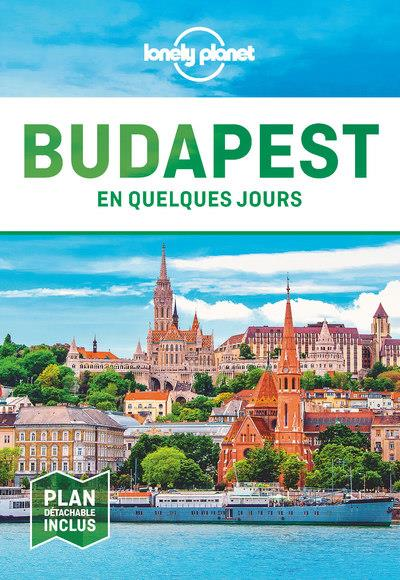 BUDAPEST EN QUELQUES JOURS 5ED COLLECTIF LONELY PLANET LONELY PLANET