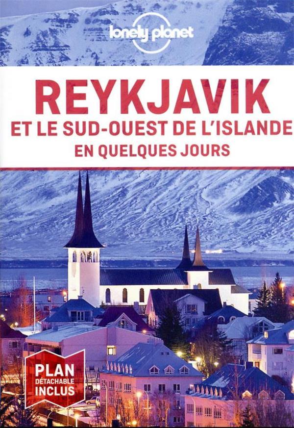 REYKJAVIK ET LE SUD-OUEST DE L'ISLANDE EN QUELQUES JOURS 4ED COLLECTIF LONELY PLANET LONELY PLANET