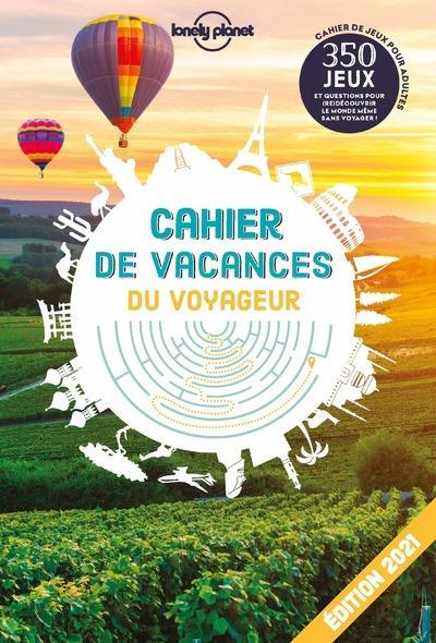 CAHIER DE VACANCES DU VOYAGEUR (EDITION 2021) LONELY PLANET LONELY PLANET
