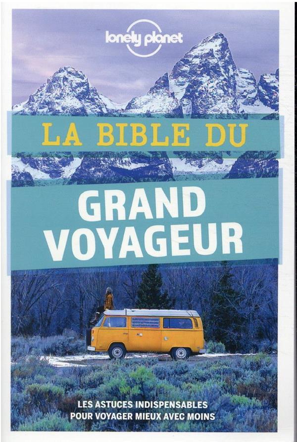 LA BIBLE DU GRAND VOYAGEUR (5E EDITION) COLLECTIF LONELY PLANET LONELY PLANET