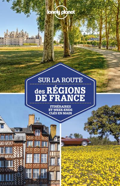 SUR LA ROUTE DES REGIONS DE FRANCE (3E EDITION) LONELY PLANET LONELY PLANET