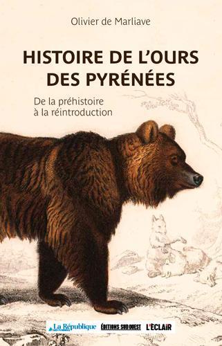 HISTOIRE DE L'OURS DANS LES PYRENEES DE MARLIAVE OLIVIER SUD OUEST