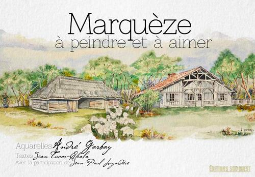MARQUEZE A PEINDRE ET A AIMER GARBAY, ANDRE  SUD OUEST