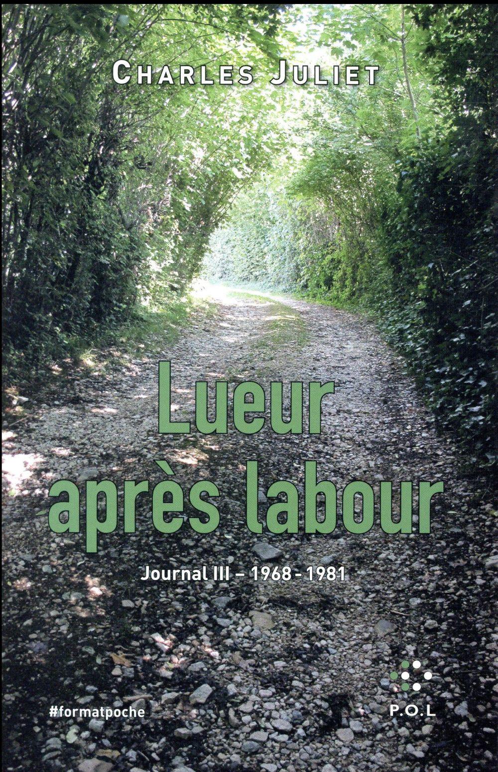 LUEUR APRES LABOUR, JOURNAL 3 (1968-1981)