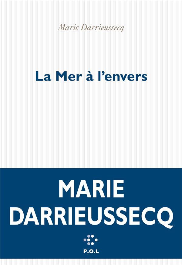 LA MER A L-ENVERS DARRIEUSSECQ MARIE POL