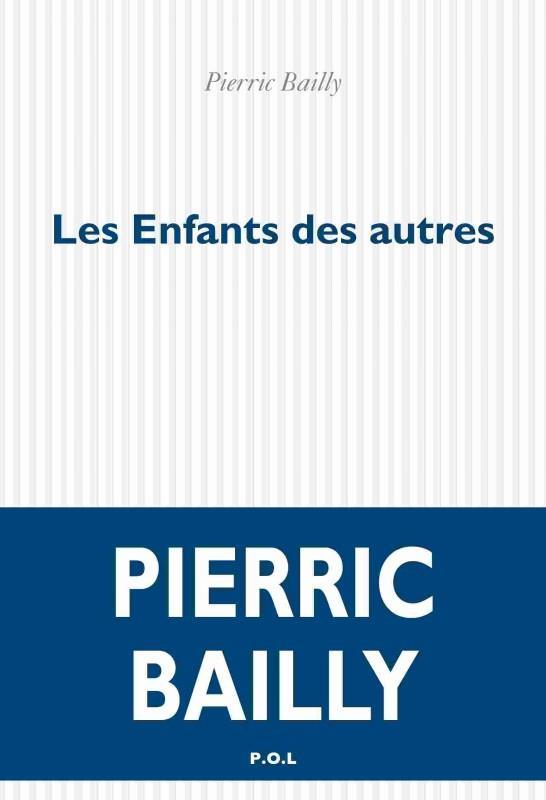 LES ENFANTS DES AUTRES BAILLY PIERRIC POL