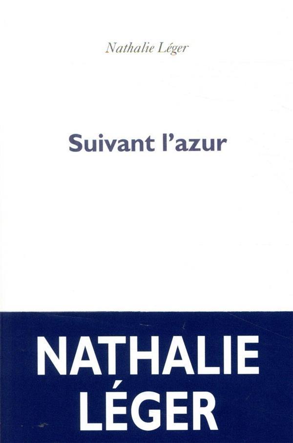 SUIVANT L'AZUR LEGER, NATHALIE POL