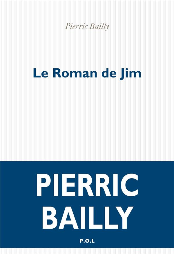 LE ROMAN DE JIM BAILLY PIERRIC POL