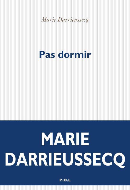 PAS DORMIR DARRIEUSSECQ MARIE POL