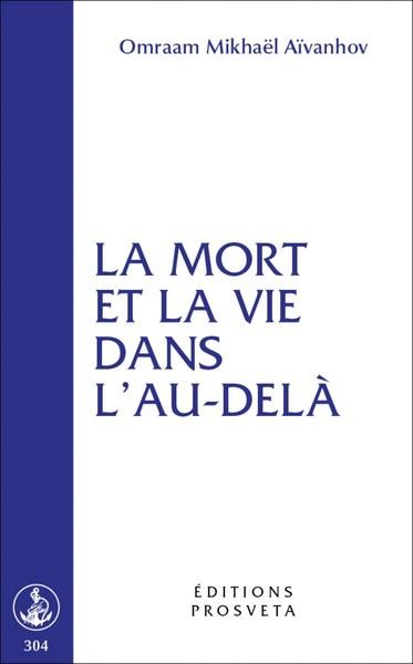 LA MORT ET LA VIE DANS L'AU-DELA AIVANHOV O. PROSVETA