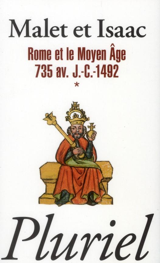 ROME ET LE MOYEN AGE VOLUME 1 MALET/ISAAC PLURIEL