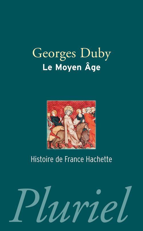 LE MOYEN-AGE DUBY GEORGES PLURIEL